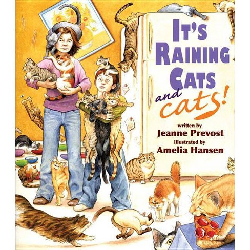 It's Raining Cats--And Cats! - by  Jeanne Prevost (Hardcover) - image 1 of 1