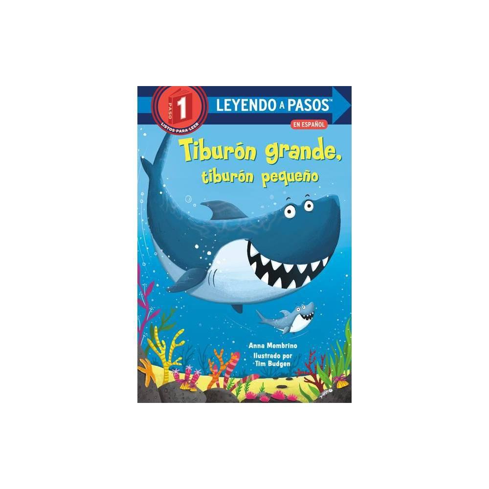 Tibur N Grande Tibur N Peque O Big Shark Little Shark Spanish Edition Leyendo A Pasos Step Into Reading By Anna Membrino Hardcover