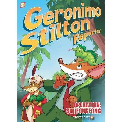 """Geronimo Stilton Reporter: """"Operation: Shufongfong"""" - (Geronimo Stilton Reporter Graphic Novels, 1) by  Vincent Bonjour & Geronimo Stilton"""
