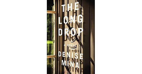 Long Drop -  (Alex Morrow) by Denise Mina (Hardcover) - image 1 of 1