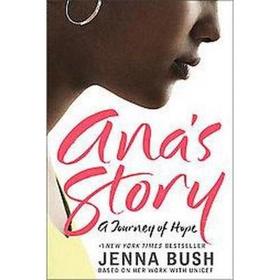 Ana's Story (Paperback) by Jenna Bush Hager