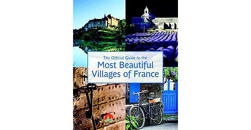 Official Guide to the Most Beautiful Villages of France (Paperback) - image 1 of 1