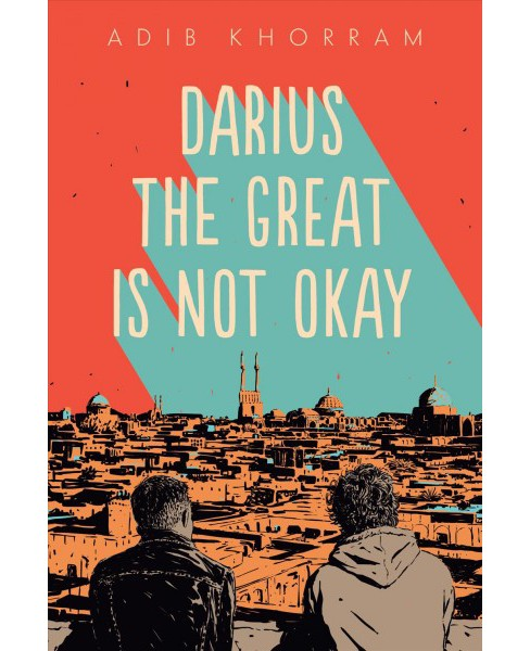 Darius the Great Is Not Okay -  by Adib Khorram (Hardcover) - image 1 of 1