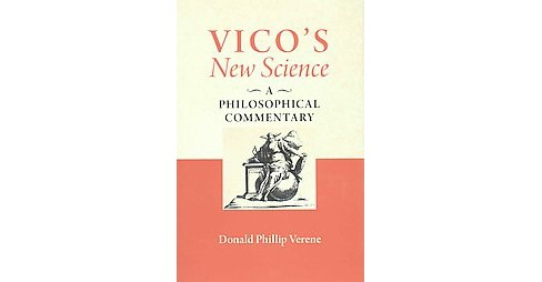 Vico's New Science : A Philosophical Commentary (Hardcover) (Donald Phillip Verene) - image 1 of 1