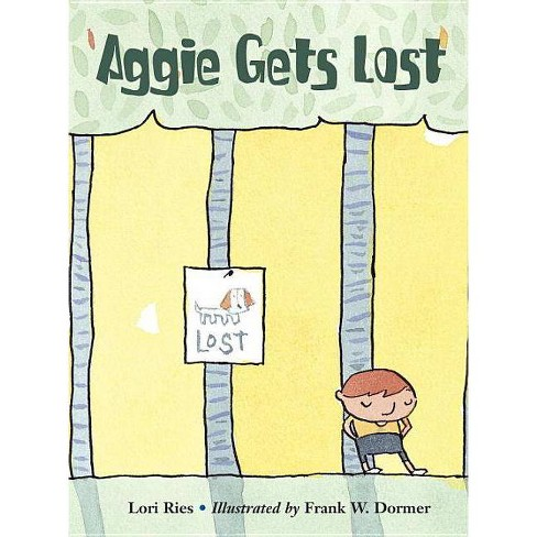 Aggie Gets Lost - by  Lori Ries (Hardcover) - image 1 of 1