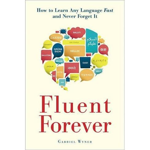 Fluent Forever - by  Gabriel Wyner (Paperback) - image 1 of 1