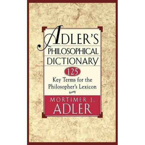 Adler's Philosophical Dictionary - by  Mortimer J Adler (Paperback) - image 1 of 1