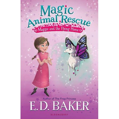 Maggie and the Flying Horse -  (Magic Animal Rescue) by E. D. Baker (Paperback)