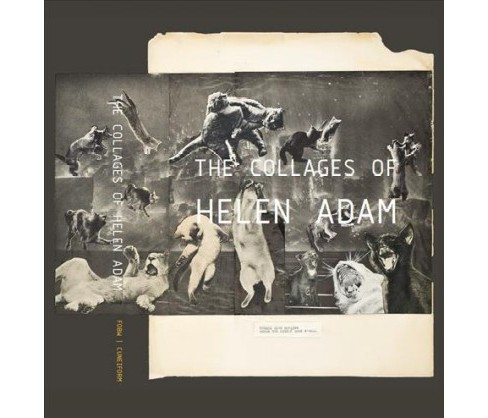 Collages of Helen Adam -  (Hardcover) - image 1 of 1