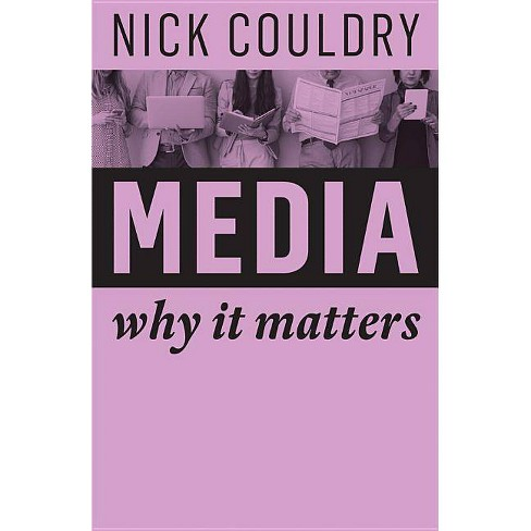Media - (Why It Matters) by  Nick Couldry (Paperback) - image 1 of 1