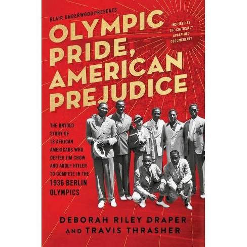 Olympic Pride, American Prejudice - by  Deborah Riley Draper & Blair Underwood & Travis Thrasher (Hardcover) - image 1 of 1