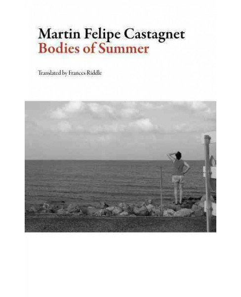 Bodies of Summer (Paperback) (Martin Felipe Castagnet) - image 1 of 1
