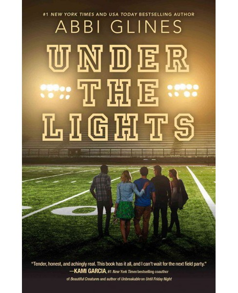 Under the Lights (Reprint) (Paperback) (Abbi Glines) - image 1 of 1