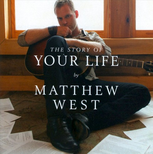 Matthew West - The Story of Your Life (CD) - image 1 of 1
