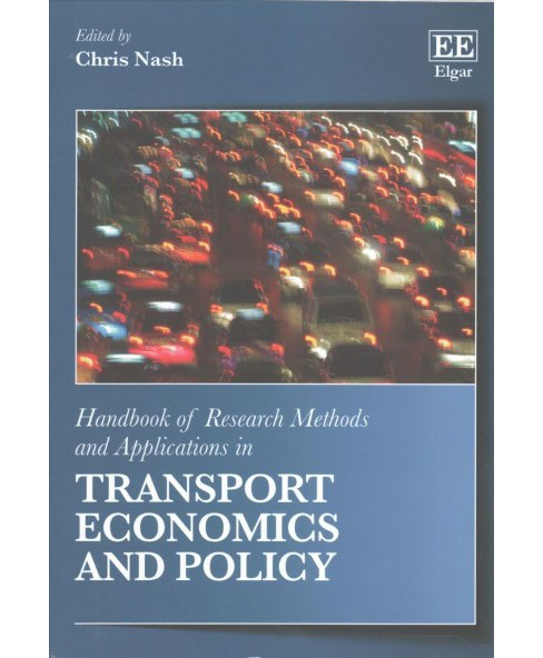 Handbook of Research Methods and Applications in Transport Economics and Policy (Reprint) (Paperback) - image 1 of 1
