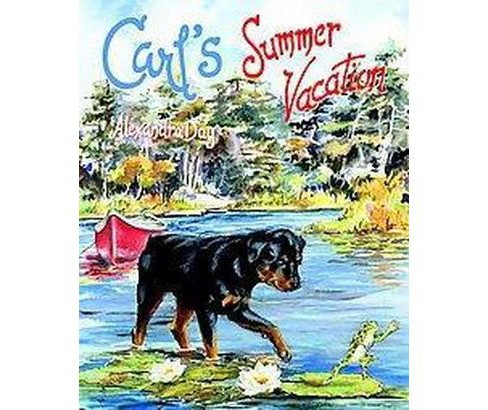 Carl's Summer Vacation (School And Library) (Alexandra Day) - image 1 of 1