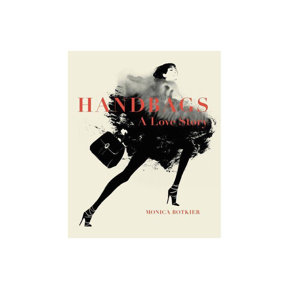 Handbags: A Love Story - by Monica Botkier (Hardcover) In this sumptuous full-color compendium, award-winning designer Monica Botkier celebrates seventy of the most coveted bags of the past seventy-five years, from Chanel, Dior, Gucci, Herm�s, Yves Saint Laurent, Louis Vuitton, and other international couture houses, as well as top bag designers such as Anya Hindmarch and Nancy Gonzalez. Exquisitely crafted luxury handbags are an obsession. The look, the feel of soft leather, that new bag smell that induces a swoon--a gorgeous handbag does more than complete a look, it telegraphs taste and chic, and it inspires envy, whether it's an Herm�s Birkin, a quilted Chanel Boy bag with its signature gold chain, or a C�line Mini Luggage Tote. Award-winning handbag designer Monica Botkier pays homage to these gorgeous objects of desire and the top couture houses and artists that have designed and produced them from the end of World War II to today. Handbags: A Love Story showcases the creations of designers such as Azzedine Ala�a, Balenciaga, Bottega Veneta, C�line, Chanel, Chlo�, Christian Dior, Mark Cross, Fendi, Salvatore Ferragamo, Givenchy, Goyard, Gucci, Herm�s, Anya Hindmarch, Judith Leiber, Olympia Le-Tan, Loewe, Mansur Gavriel, Stella McCartney, Alexander McQueen, Miu Miu, Moschino, Mulberry, Prada, Yves Saint Laurent, Valentino, Roger Vivier, Louis Vuitton, and more. This magnificent, eye-catching anthology tells the story of seventy bags in 200 stunning photographs and vintage and contemporary advertisements and illustrations, as well as quotes, anecdotes, and interviews with designers, stylists, and editors. Each entry offers a concise yet in-depth look at a specific bag and its history--from a celebrity muse, such as Jane Birkin, to collaborations such as the graffiti-splattered bags Marc Jacobs and Stephen Sprouse created for Louis Vuitton. An informative, entertaining exploration of how  It Bags  have influenced fashion, culture, and feminine identity, Handbags: