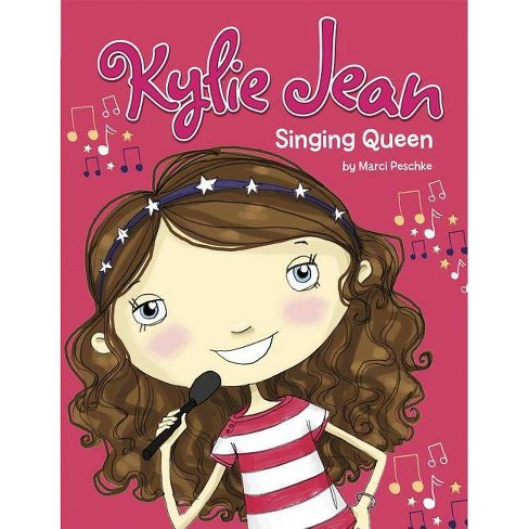 Singing Queen - (Kylie Jean) by  Marci Peschke (Hardcover) - image 1 of 1
