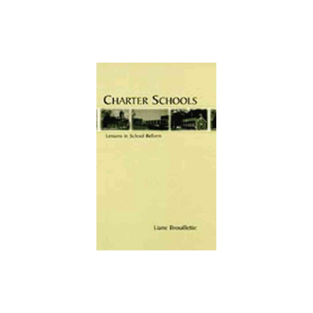 Charter Schools - by Liane Brouillette (Paperback)
