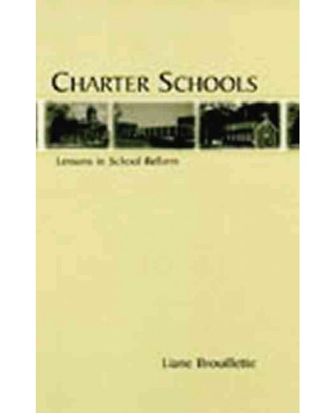 Charter Schools : Lessons in School Reform (Paperback) (Liane Brouillette) - image 1 of 1