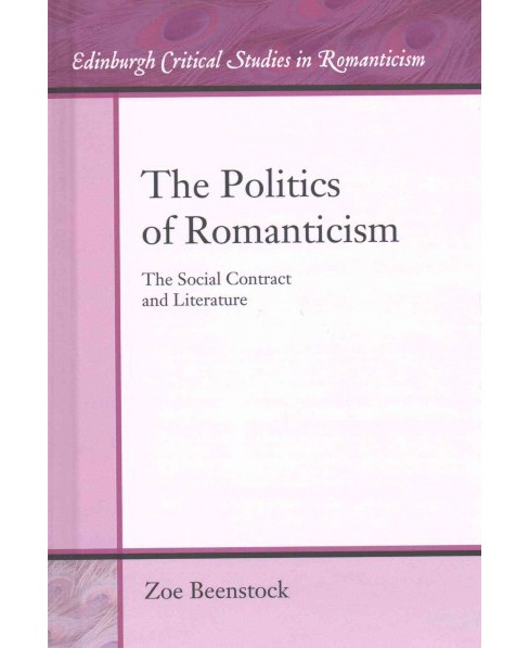 Politics of Romanticism : The Social Contract and Literature (Hardcover) (Zoe Beenstock) - image 1 of 1
