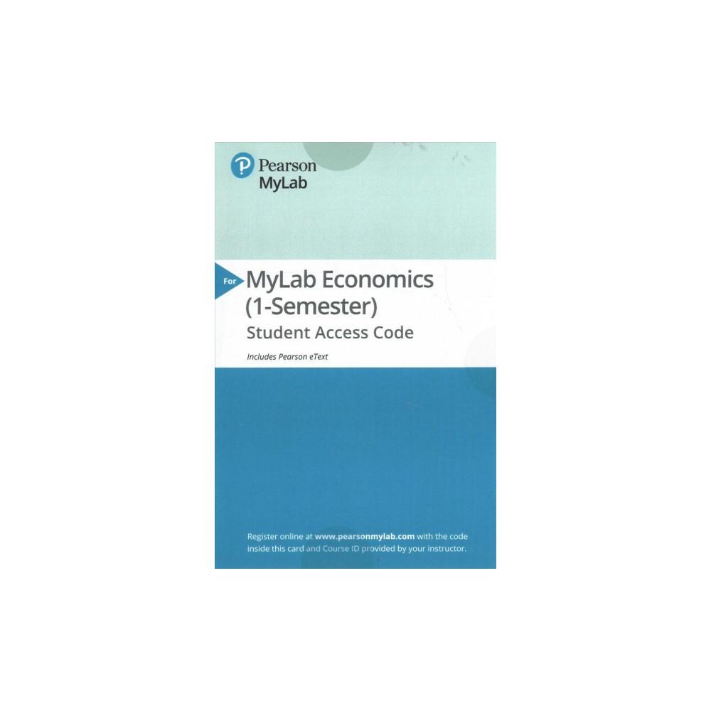 Macroeconomics Pearson Mylab Economics Access Code : Includes Pearson Etext - (Hardcover)