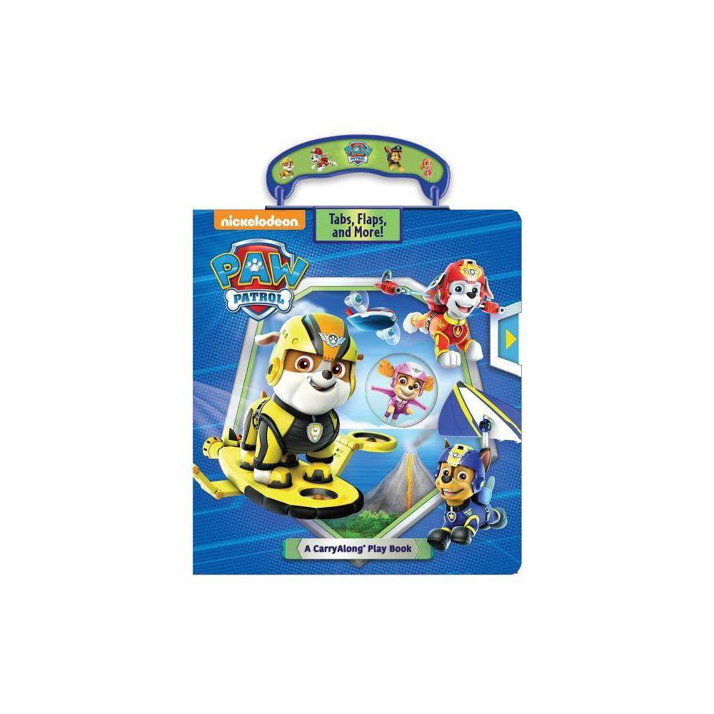 Nickelodeon Paw Patrol A Carryalong Play Book Volume 1 Carry Along Books Hardcover