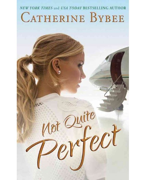 Not Quite Perfect (Unabridged) (CD/Spoken Word) (Catherine Bybee) - image 1 of 1
