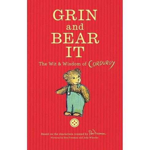 Grin and Bear It: The Wit & Wisdom of Corduroy - by  Don Freeman (Hardcover) - image 1 of 1