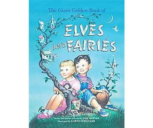 Giant Golden Book of Elves and Fairies : With Assorted Pixies, Mermaids, Brownies, Witches, and - image 1 of 1