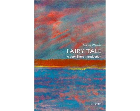 Fairy Tale : A Very Short Introduction -  by Marina Warner (Paperback) - image 1 of 1