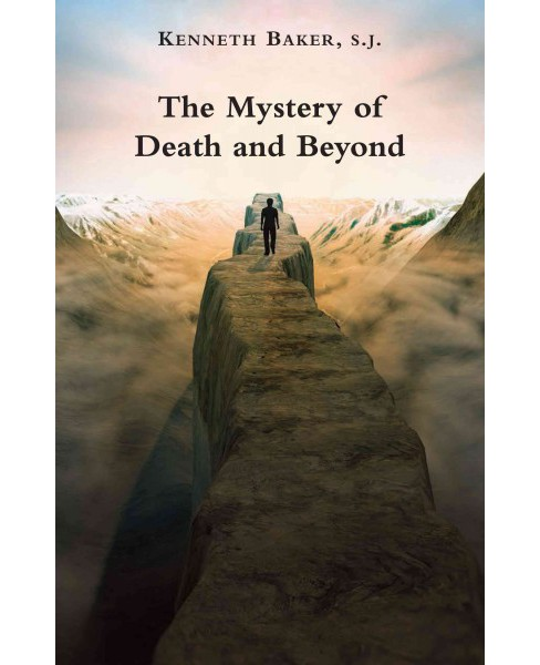 Mystery of Death and Beyond -  by Kenneth Baker (Paperback) - image 1 of 1