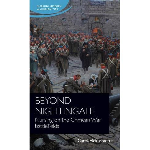 Beyond Nightingale - (Nursing History and Humanities) by  Carol Helmstadter (Hardcover) - image 1 of 1