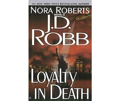 Loyalty in Death (Reissue) (Paperback) (J. D. Robb) - image 1 of 1