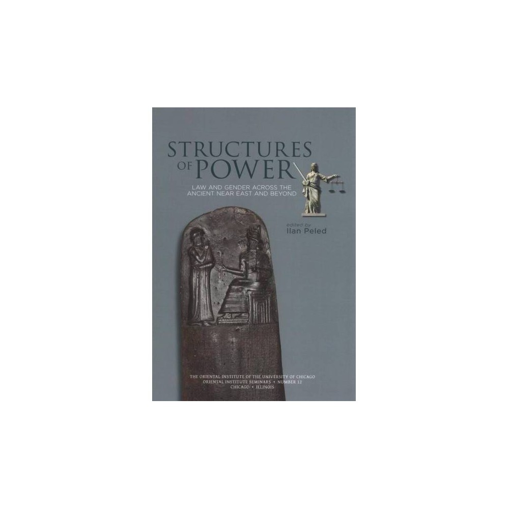 Structures of Power : Law and Gender Across the Ancient Near East and Beyond - (Paperback)