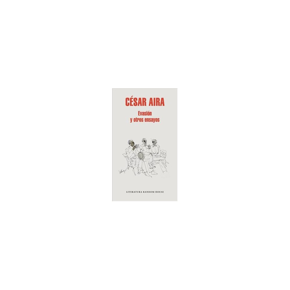 Evasión y otros ensayos/ Escape and Other Essays - by Cesar Aira (Hardcover)