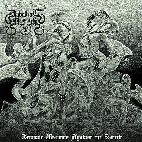 Diabolical Messiah - Demonic Weapons Against The Sacred (CD) - image 1 of 1