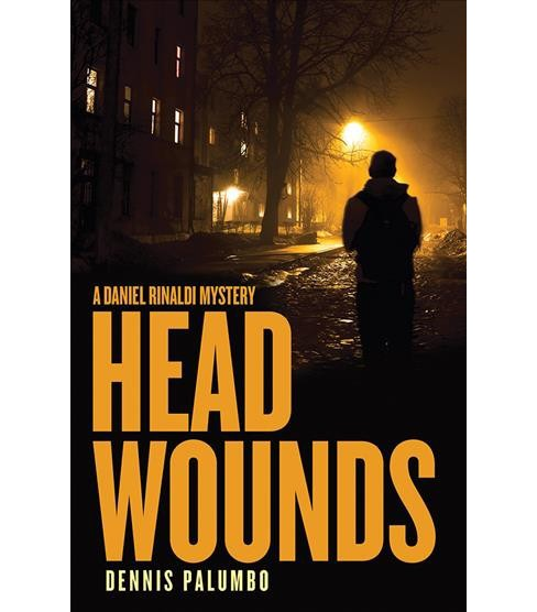 Head Wounds -  (Daniel Rinaldi Mystery) by Dennis Palumbo (Paperback) - image 1 of 1