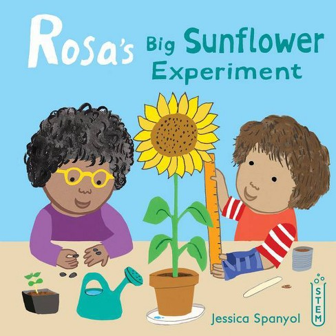 Rosa's Big Sunflower Experiment - (Rosa's Workshop) by  Jessica Spanyol (Hardcover) - image 1 of 1