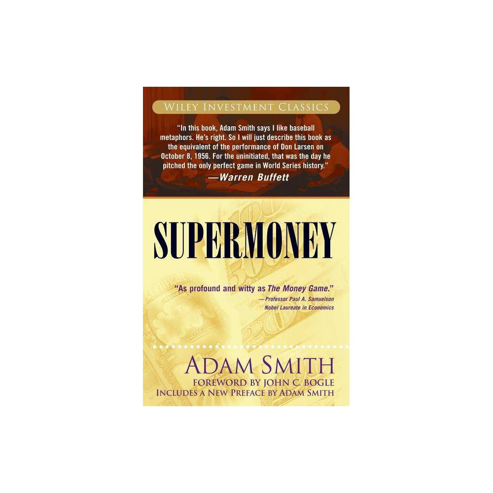 Supermoney - (Wiley Investment Classics (Paperback)) by Adam Smith (Paperback)