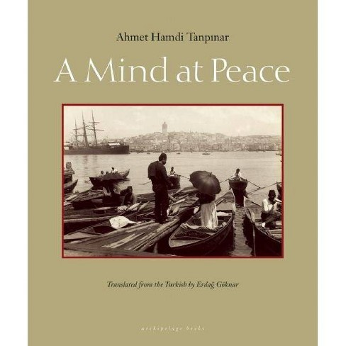 A Mind at Peace - by  Ahmet Hamdi Tanpinar (Paperback) - image 1 of 1