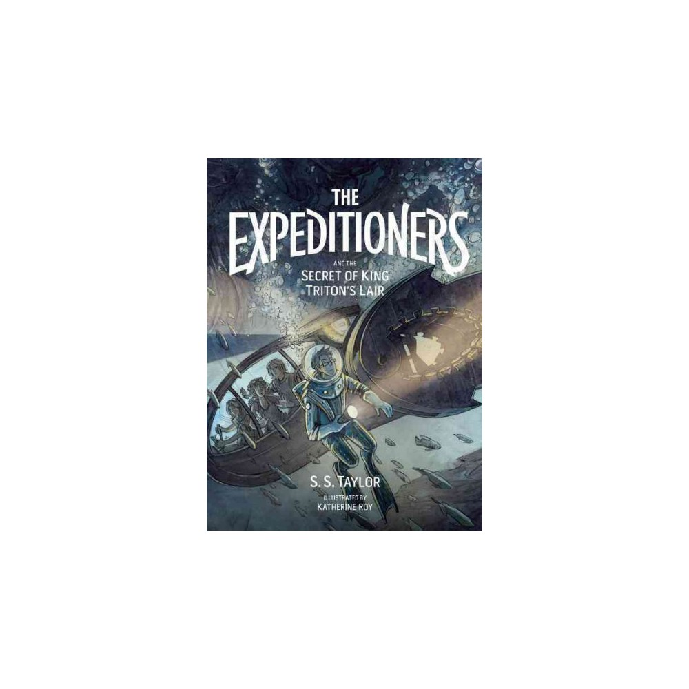 Expeditioners and the Secret of King Triton's Lair - Reprint by S. S. Taylor (Paperback)