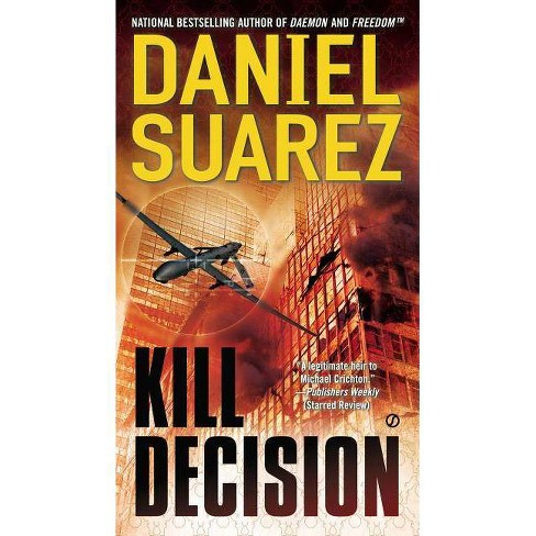 Kill Decision - by  Daniel Suarez (Paperback) - image 1 of 1