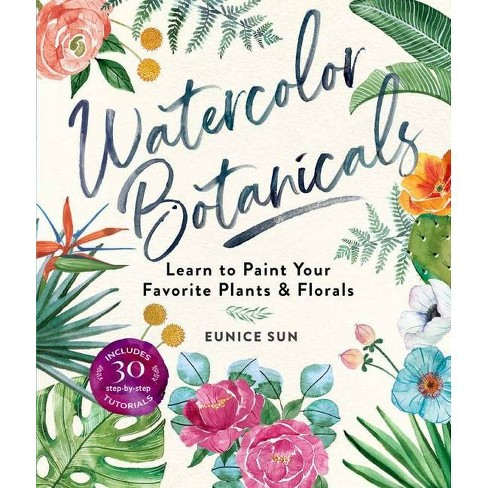 Watercolor Botanicals - by  Eunice Sun (Paperback) - image 1 of 1