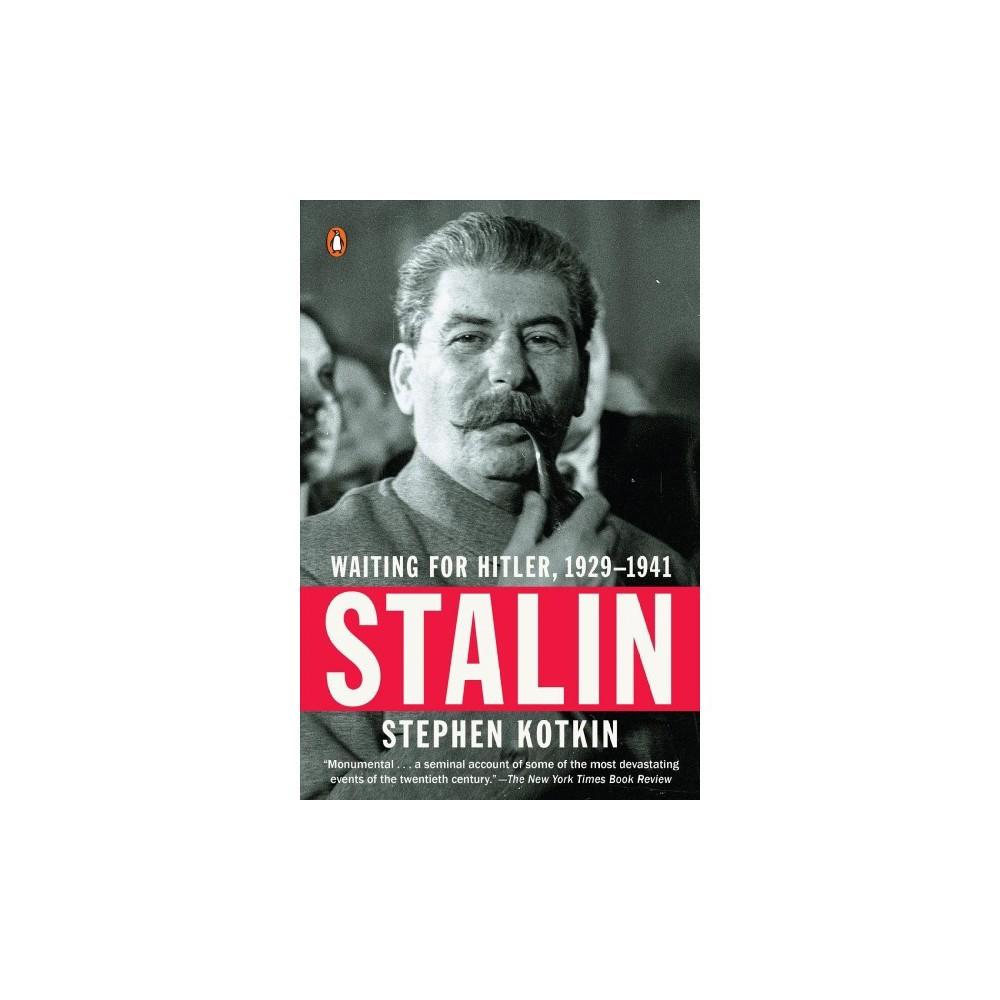 Stalin : Waiting for Hitler, 1929-1941 - Reprint by Stephen Kotkin (Paperback)