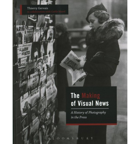 Making of Visual News : A History of Photography in the Press (Paperback) (Thierry Gervais) - image 1 of 1