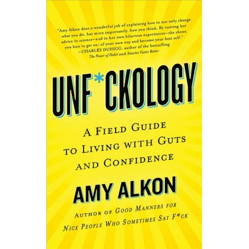 Unfckology A Field Guide To Living With Guts And Confidence