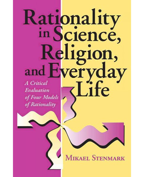 Rationality in Science, Religion, and Everyday Life : A Critical Evaluation of Four Models of - image 1 of 1
