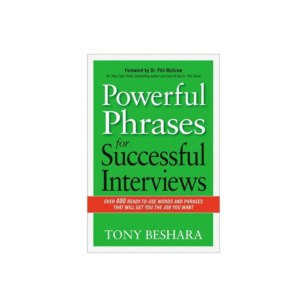 Powerful Phrases For Successful Interviews By Tony Beshara Paperback