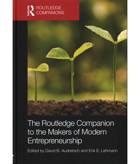 Routledge Companion to the Makers of Modern Entrepreneurship (Hardcover) - image 1 of 1